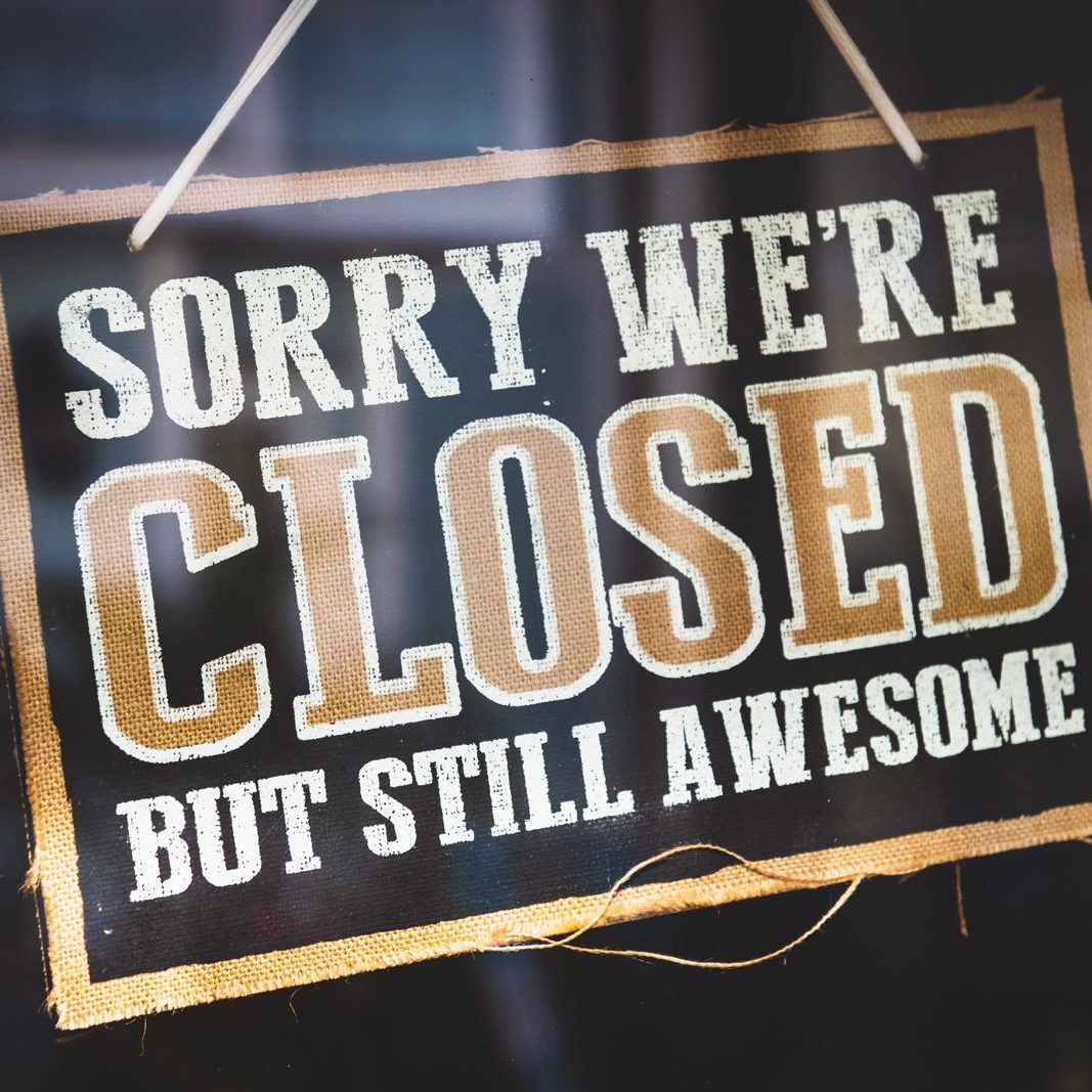 Sorry we're closed but still awesome door sign